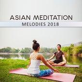 Asian Meditation Melodies 2018 by Deep Sleep Meditation