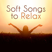 Soft Songs to Relax de Healing Sounds for Deep Sleep and Relaxation
