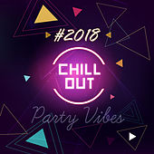 #2018 Chill Out Party Vibes von Chill Out