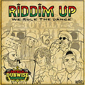 Totally Dubwise Recordings Presents: Riddim Up - We Rule the Dance de Various Artists