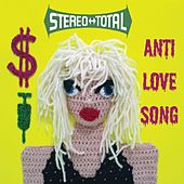 Anti Love Song EP by Stereo Total