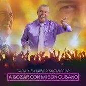 A Gozar Con Mi Son Cubano by Coco Y Su Sabor Matancero