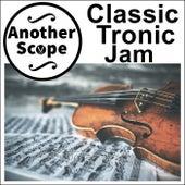 Classic Tronik Jam von Another Scope