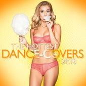 The Hottest Dance Covers 2k18 de Various Artists
