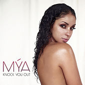 Knock You Out by Mya