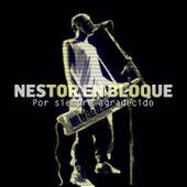 Por Siempre Agradecido de Nestor en Bloque