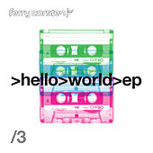 Hello World EP 3 by Ferry Corsten