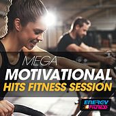 Mega Motivational Hits Fitness Session by Various Artists