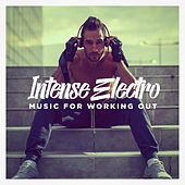 Intense Electro Music for Working Out de Various Artists