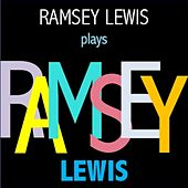 Ramsey Lewis plays Ramsey Lewis von Ramsey Lewis