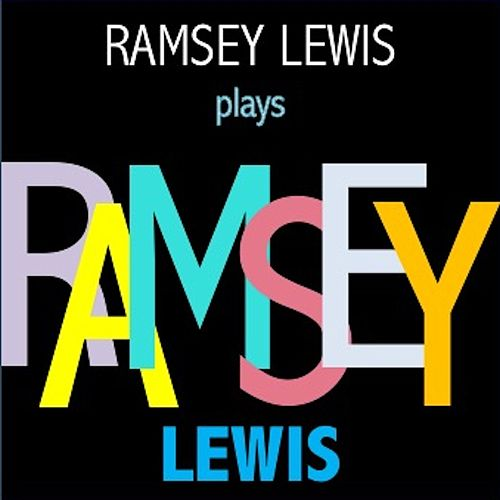Ramsey Lewis plays Ramsey Lewis by Ramsey Lewis