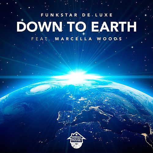 Down To Earth (feat. Marcella Woods) by Funkstar De Luxe
