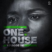 One House - Episode Fourteen by Various Artists