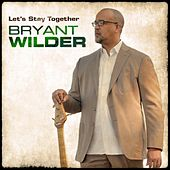 Let's Stay Together by Bryant Wilder
