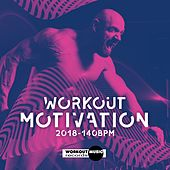 Workout Motivation 2018 140 bpm - EP by Various Artists