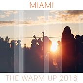 Miami: The Warm Up 2018 - EP de Various Artists