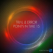 Points In Time 15 - Single de Trial and Error