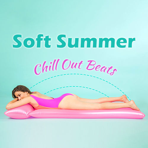 Soft Summer Chill Out Beats by Top 40