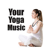 Your Yoga Music by Relax - Meditate - Sleep