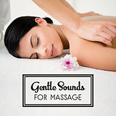 Gentle Sounds for Massage von Soothing Sounds