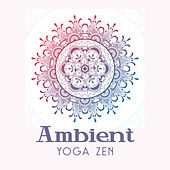 Ambient Yoga Zen by Yoga Tribe