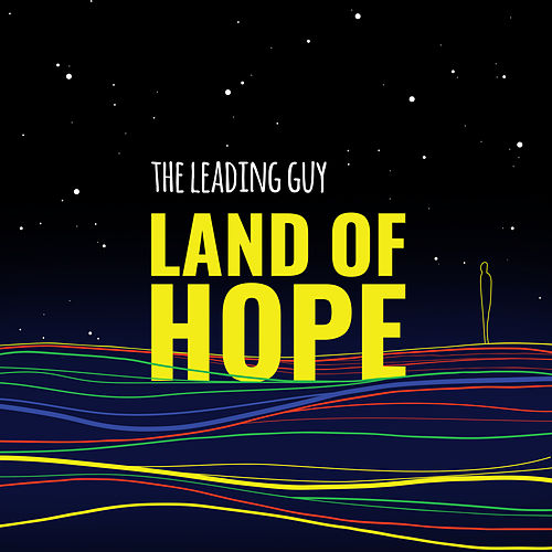 Land of Hope by The Leading Guy