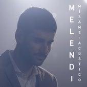 Mírame (Acústico) di Melendi