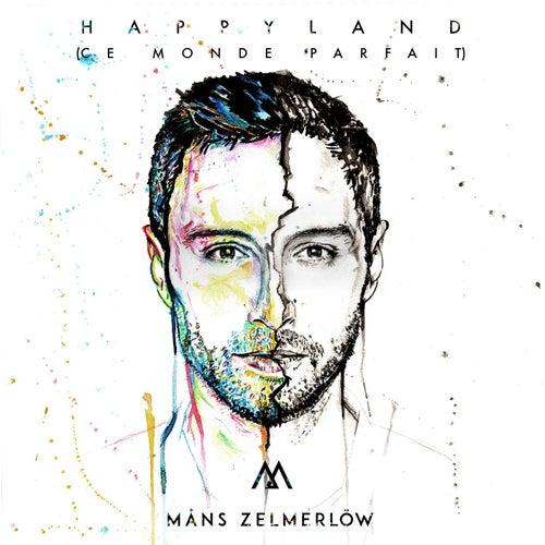 Happyland (ce monde parfait) von Måns Zelmerlöw