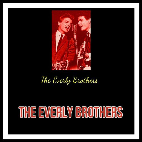 The Everly Brothers von The Everly Brothers