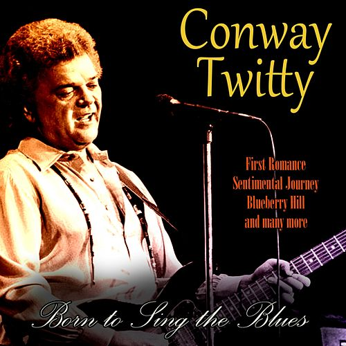 Born to Sing the Blues von Conway Twitty