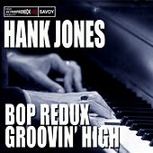 Bop Redux / Groovin' High by Hank Jones