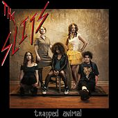 Trapped Animal von The Slits
