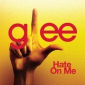 Hate On Me (Glee Cast Version) de Glee Cast