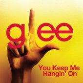 You Keep Me Hangin' On (Glee Cast Version) de Glee Cast