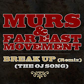 Break Up [Remix] (The OJ Song) by Murs