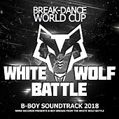 White Wolf Battle B-Boy Sondtrack by Various Artists