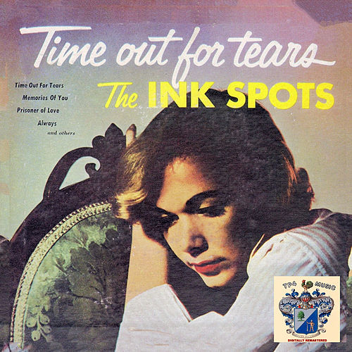 Time Out for Tears van The Ink Spots