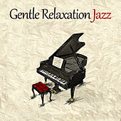 Gentle Relaxation Jazz by The Relaxation