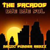 Bye Bye Sol (Magic Summer Remix) by The Sacados