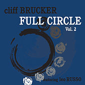 Full Circle, Vol. 2  (Feat. Leo Russo) by Cliff Brucker