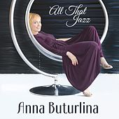 All That Jazz de Anna Buturlina