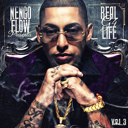 Real G4 Life Vol. 3 by Ñengo Flow