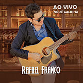 Ao Vivo no Zé Galinha by Rafael Franco