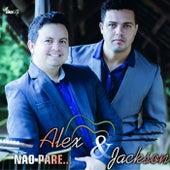 Não Pare by Alex e Jackson