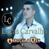 Arrocha & Vem by Lucas Carvalho