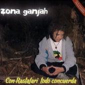 Con Rastafari Todo Concuerda by Zona Ganjah