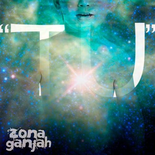 Tú de Zona Ganjah