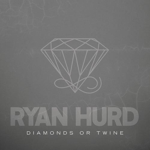 Diamonds or Twine by Ryan Hurd