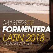 Masters of Formentera Latin 2018 Compilation by Various Artists