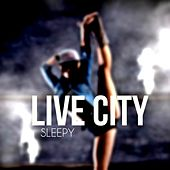 Live City by Sleepy